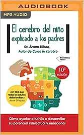 El Cerebro del Niño Explicado a Los Padres: Amazon.es