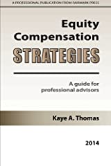 Equity Compensation Strategies: A Guide for Professional Advisors Paperback
