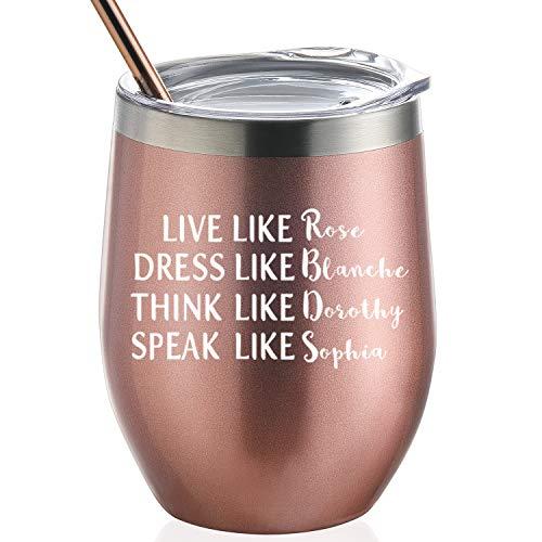 Golden Girls Funny Wine Tumbler 12oz - Inspired By Golden Girls Best Friends Quote - Birthday Gift For Women - Live Like Rose Dress Like Blanche Think Like Dorothy Speak - Special Girl Wine