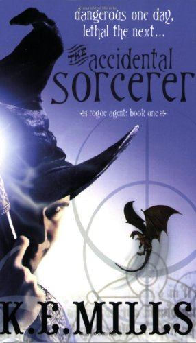 The Accidental Sorcerer (Rogue Agent)