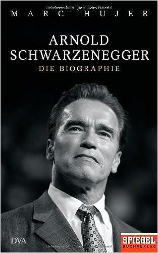 arnold schwarzenegger marc hujer 9783421044051 amazoncom books - Arnold Schwarzenegger Lebenslauf