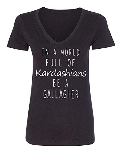 Umokon Women's Black in A World Full of Kardashians Be A Gallagher T-Shirt
