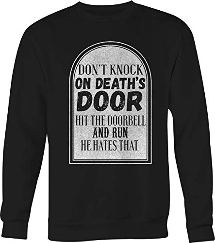 (Don't Knock On Death's Door Hit Doorbell & Run Hates That Funny Tshirt Small Black)