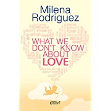 What We Don't Know About Love (English Edition)