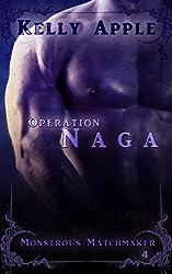 Operation Naga (Monstrous Matchmaker Book 4)