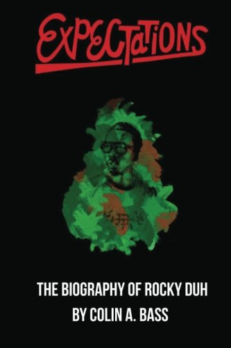 Expectations: The Biography of Rocky Duh