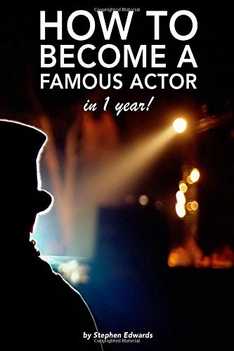 By Stephen Edwards How to become a famous actor - in 1 year: The secret (1st Frist Edition) [Paperback]