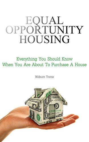 Download PDF Equal Opportunity Housing - Everything You Should Know When You Are About To Purchase A House