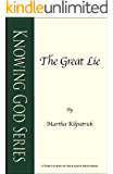 The Great Lie (Knowing God Series Book 1)