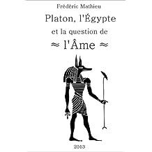 Platon, l'Égypte et la question de l'âme (French Edition)