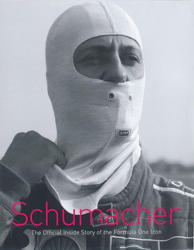 Schumacher: The Official Inside Story of the Formula One Icon