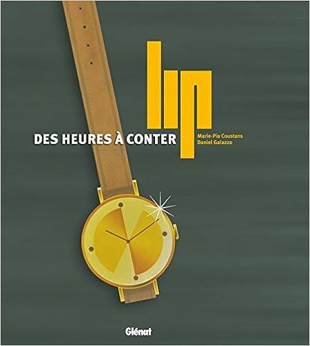 Book's Cover of Lip, des heures à conter (Français) Relié – 5 avril 2017