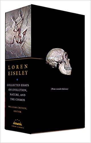 loren eiseley collected essays on evolution nature and the  loren eiseley collected essays on evolution nature and the cosmos the library of america box edition