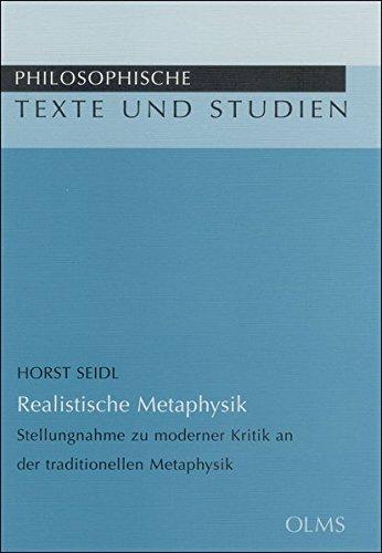 Realistische Metaphysik: Stellungnahme zu moderner Kritik an der traditionellen Metaphysik. (Philosophische Texte und Studien)