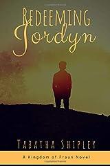 Redeeming Jordyn: A Kingdom of Fraun Novel Paperback