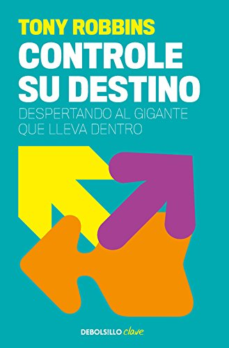 Controle su destino / Awaken the Giant Within (Spanish Edition)