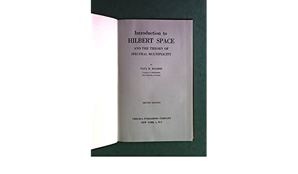Amazon introduction to hilbert space and the theory of amazon introduction to hilbert space and the theory of spectral multiplicity ams chelsea publishing 9780821813782 p r halmos books fandeluxe Gallery