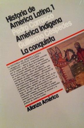 Historia de America Latina / Latin America History: America Indigena, La Conquista / American Indigenous, the Conquest (Alianza America) (Spanish Edition)