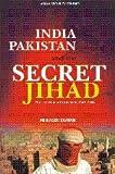 India, Pakistan and the Secret Jihad, Praveen Swami, 0415404592
