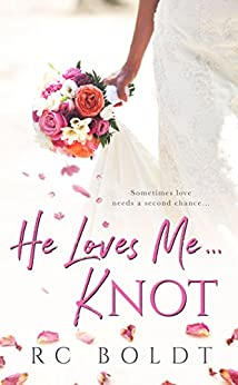He Loves Me...KNOT by [Boldt, RC]