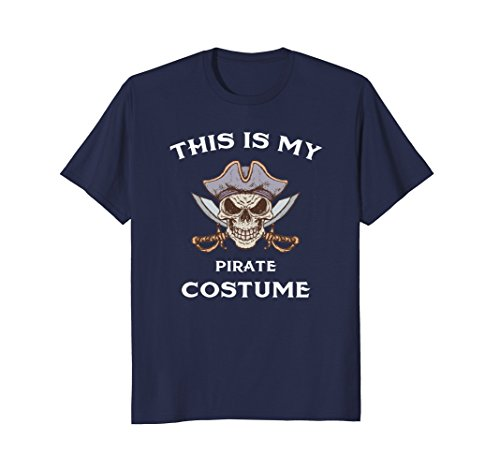 Mens This Is My Pirate Costume - Fun Halloween T-Shirt XL - Last Costume Ideas Minute