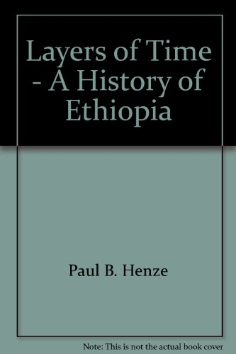 Layers of Time - A History of Ethiopia Paul B. Henze
