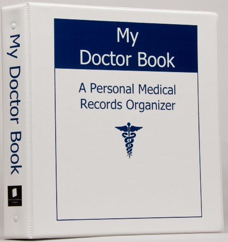 My Doctor Book A Personal Medical Records Organizer - WINNER of TODAY'S CAREGIVER Caregiver Friendly Award 2012 (Medical Record Organizer)