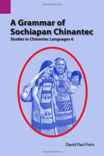 A Grammar of Sochiapan Chinantec: Studies in Chinantec Languages 6 (SIL International and the University of Texas at Arl