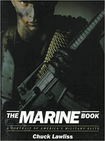 The Marine Book: A Portrait of American's Military Elite by Chuck Lawliss (1992-06-01)
