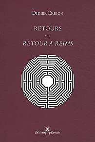 Retours sur Retour à Reims par Didier Eribon