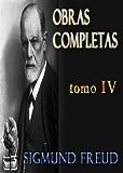 Teorias sexuales y otros ensayos. Tomo IV. Obras completas. (Obras Completas - Sigmund Freud)