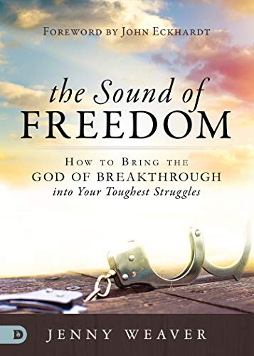 Pdf Christian Books The Sound of Freedom: How to Bring the God of the Breakthrough into Your Toughest Struggles