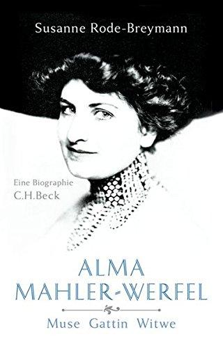 Alma Mahler-Werfel: Muse, Gattin, Witwe Gebundenes Buch – 17. Dezember 2014 Susanne Rode-Breymann C.H.Beck 340666962X Belletristik / Biographien