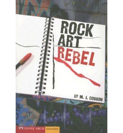 Download [ [ [ Rock Art Rebel (Vortex Books) [ ROCK ART REBEL (VORTEX BOOKS) ] By Cosson, M J ( Author )Jan-01-2007 Paperback pdf