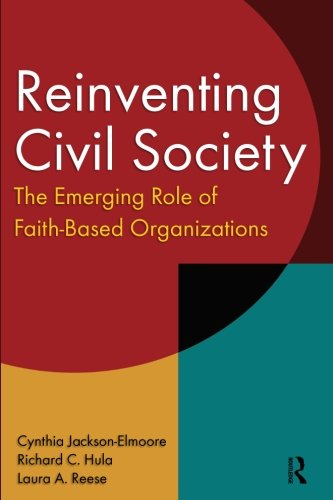 Reinventing Civil Society: The Emerging Role of Faith-Based Organizations (Role Of Community Based Organizations In Development)