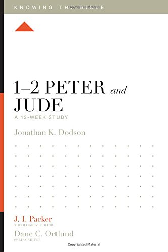 1–2 Peter and Jude: A 12-Week Study (Knowing the Bible)