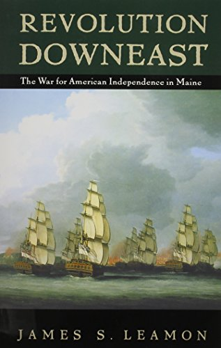 Revolution Downeast : The War for American Independence in Maine