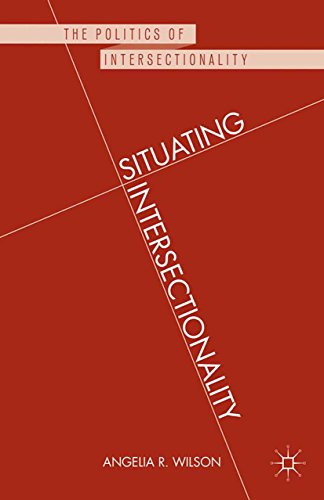 Download Situating Intersectionality: Politics, Policy, and Power (The Politics of Intersectionality) Pdf