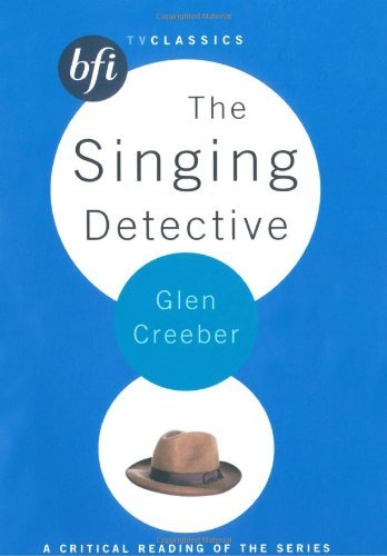 The Singing Detective (BFI TV Classics) by Glen Creeber (2007-03-13)