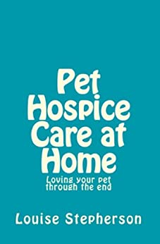 pet hospice care at home loving your pet through the end