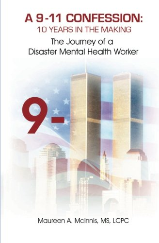 A 9/11 Confession: 10 Years in the Making: The Journey of a Disaster Mental Health Worker ebook