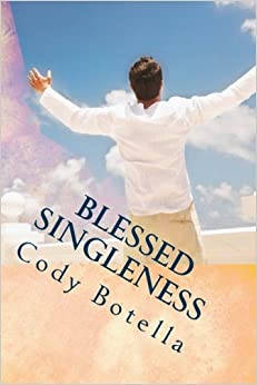 Blessed Singleness: A Biblical Guide to Joyous, Fruitful Singleness!