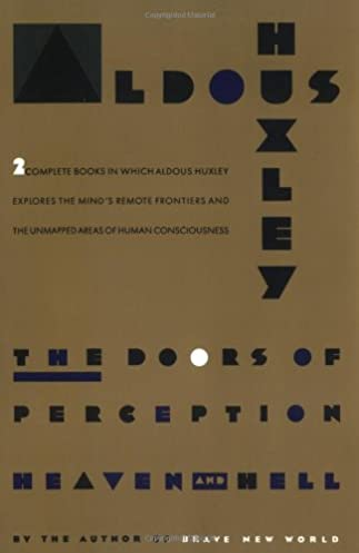 The Doors of Perception and Heaven and Hell Aldous Huxley 9780060900076 Amazon.com Books & The Doors of Perception and Heaven and Hell: Aldous Huxley ...