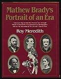 Matthew Brady's Portrait of an Era, Roy Meredith, 0393013952