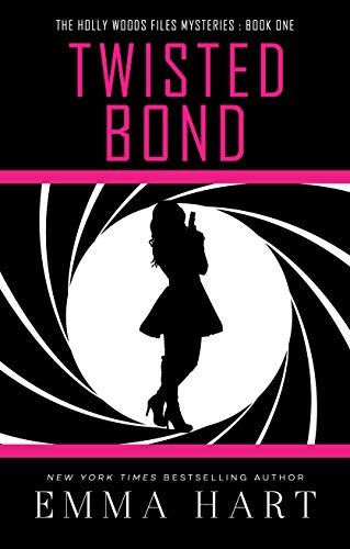 (Twisted Bond (The Holly Woods Files Mysteries Book)