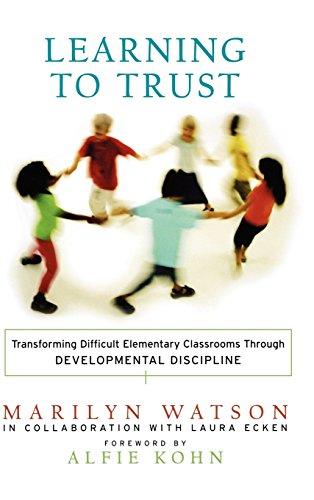 Learning to Trust: Transforming Difficult Elementary Classrooms Through Developmental Discipline by Marilyn Watson Laura Ecken Alfie Kohn (2003-05-02) Hardcover