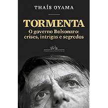 Tormenta: O governo Bolsonaro: crises, intrigas e segredos