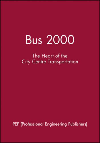 Bus 2000: The Heart of the City Centre Transportation (Imeche Event Publications) by Brand: Wiley