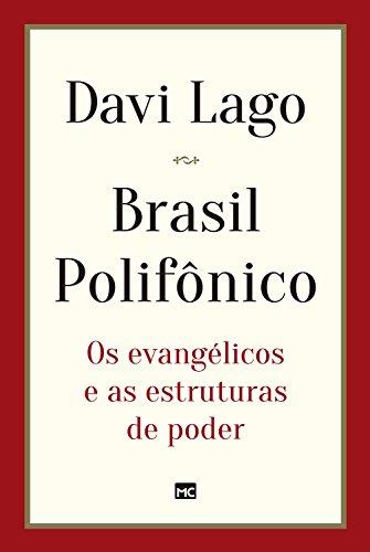 Brasil polifônico: Os evangélicos e as estruturas de poder