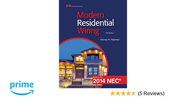 modern residential wiring harvey n holzman 9781619608429 amazon rh amazon com Residential Wiring Basics Modern Residential Wiring Conductors